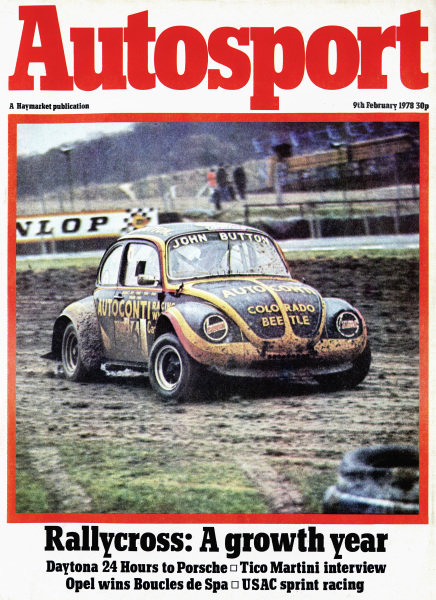 Cover of Autosport magazine, 9th February 1978. Main Picture: John Button in his VW Beetle, at the Brands Hatch round of the RAC-MSA British Rallycross Championship.